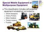 special mobile equipment or multipurpose equipment