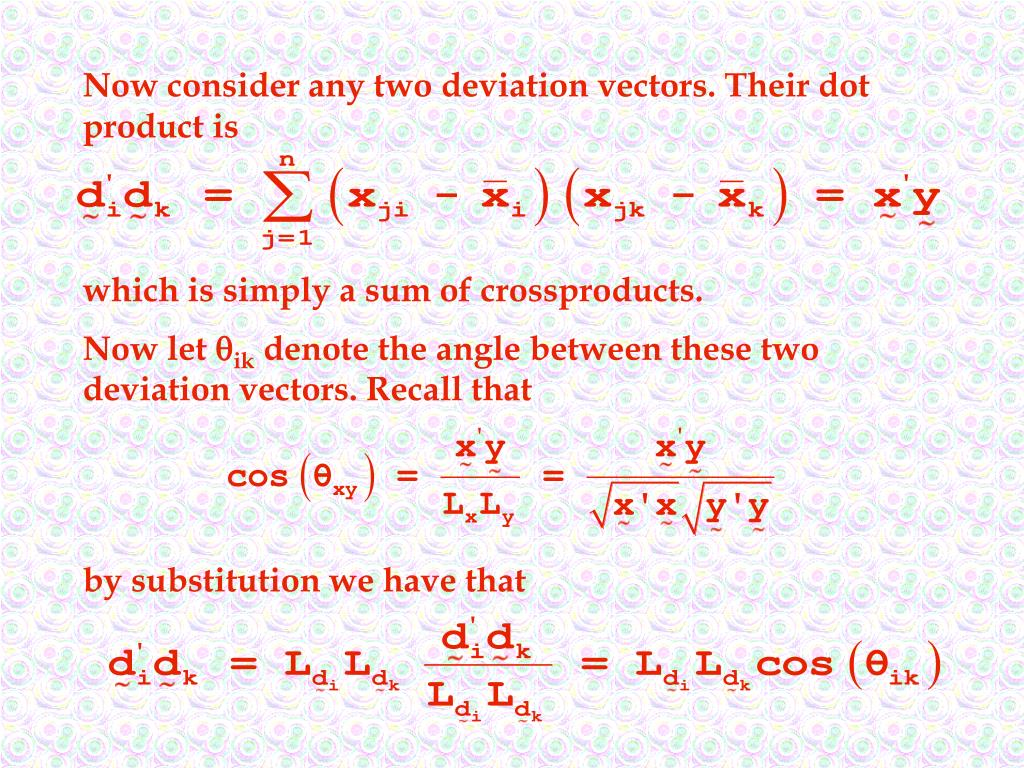 Now consider any two deviation vectors. Their dot product is