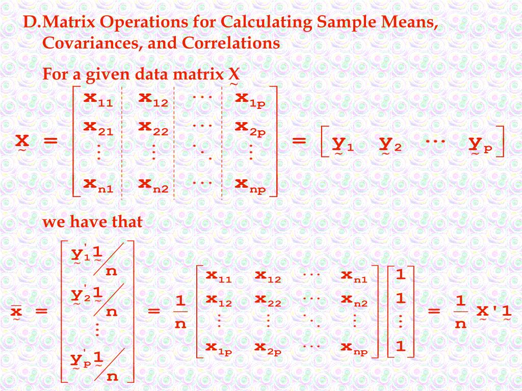 D.Matrix Operations for Calculating Sample Means, Covariances, and Correlations