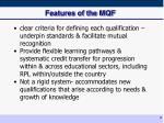 features of the mqf