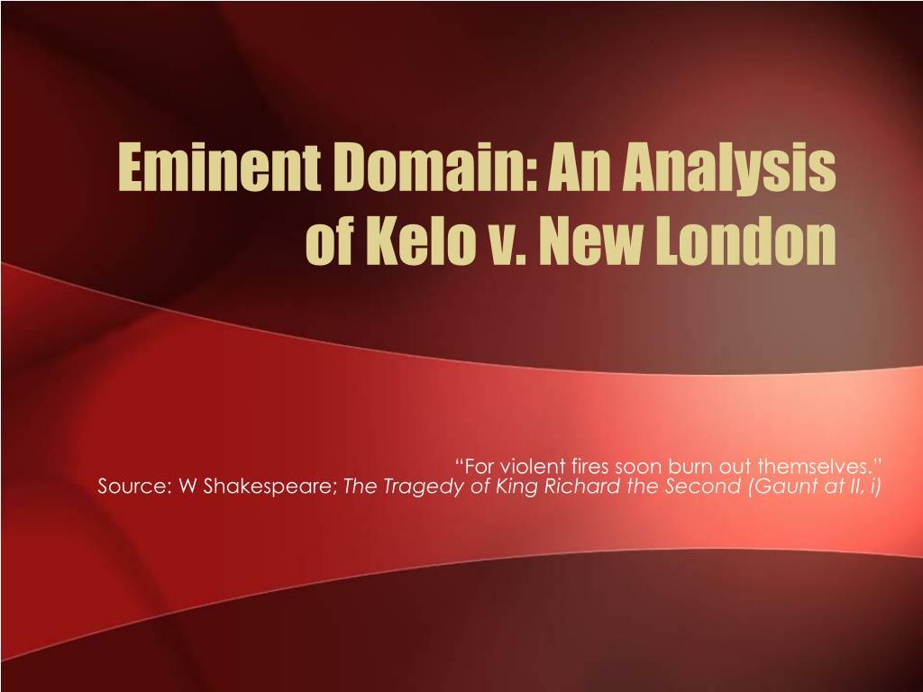 Eminent Domain: An Analysis of Kelo v. New London