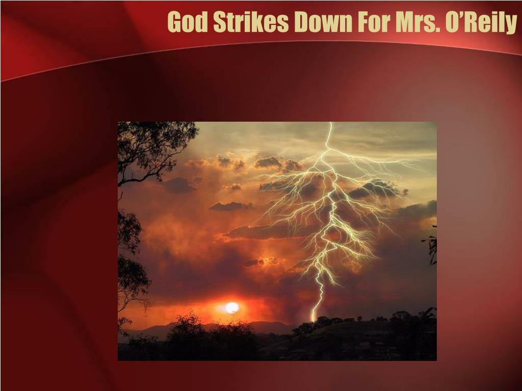 God Strikes Down For Mrs. O'Reily