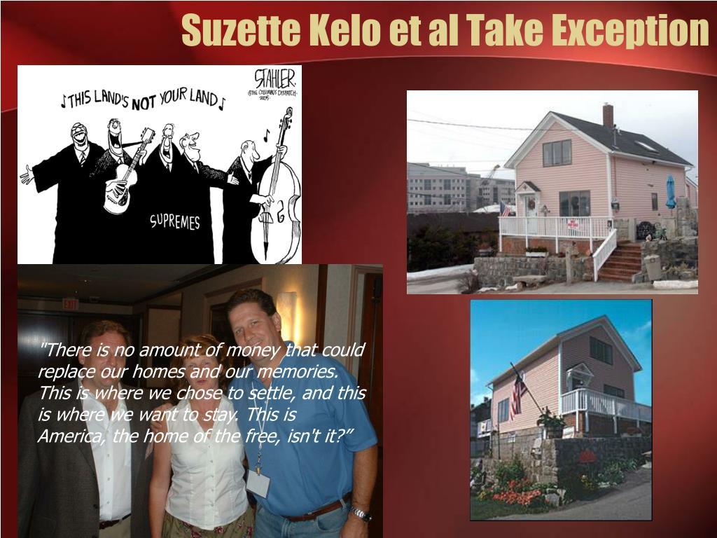 Suzette Kelo et al Take Exception