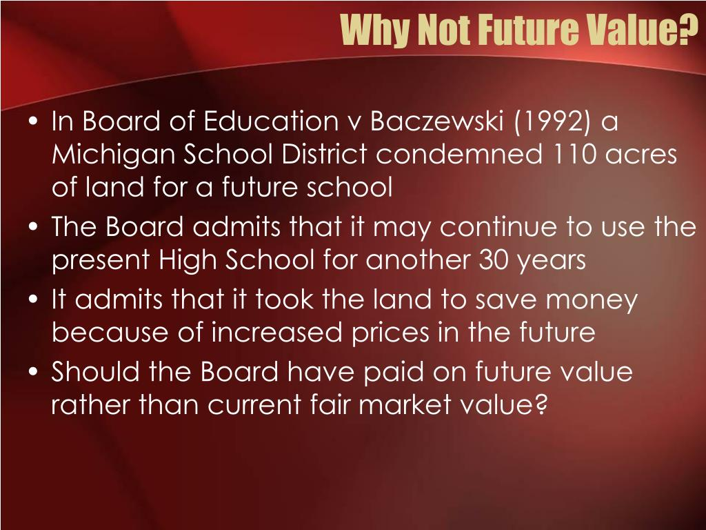 Why Not Future Value?