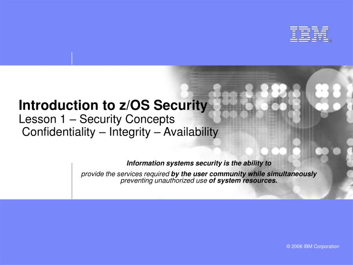 Introduction to z os security lesson 1 security concepts confidentiality integrity availability