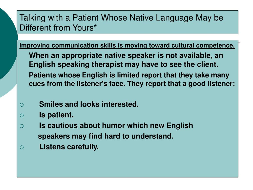 Talking with a Patient Whose Native Language May be Different from Yours*