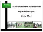 faculty of social and health sciences department of sport on the move