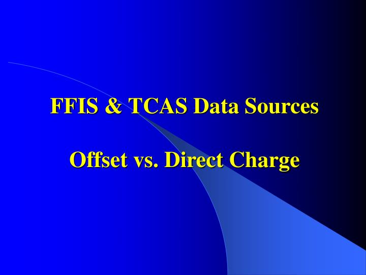 Ffis tcas data sources offset vs direct charge