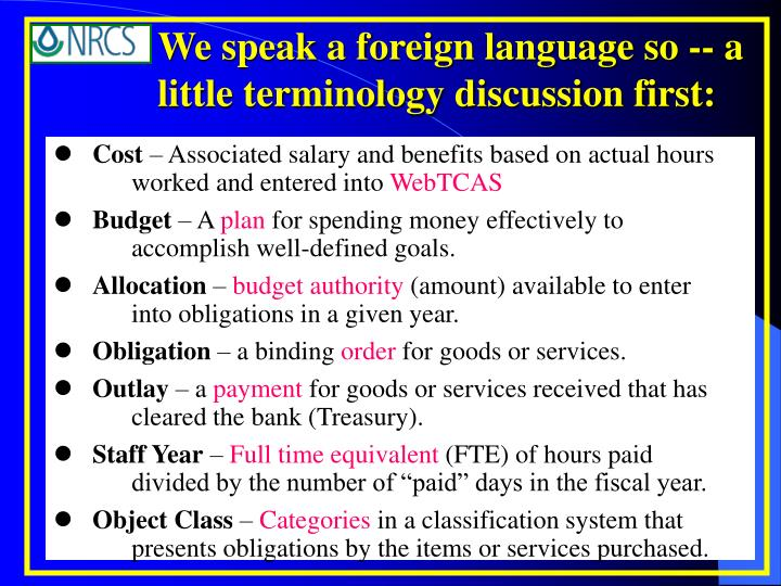 We speak a foreign language so a little terminology discussion first