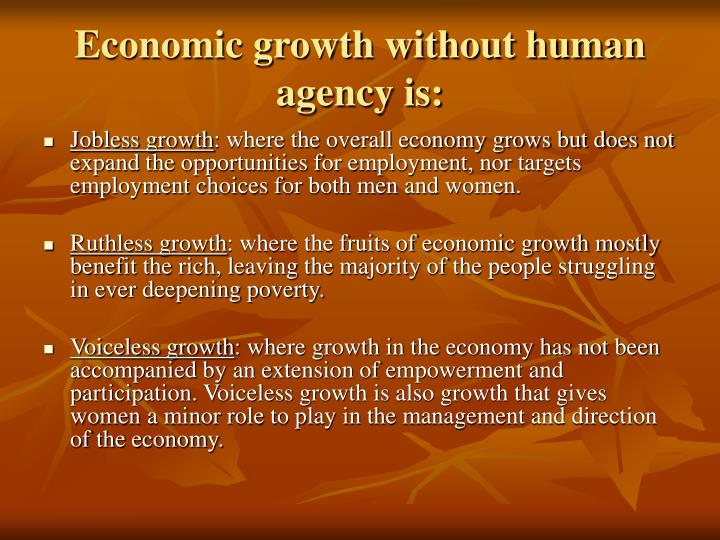 Economic growth without human agency is: