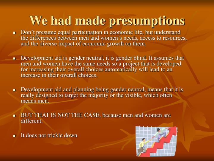 We had made presumptions