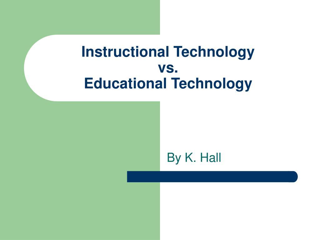instructional technology vs educational technology l.