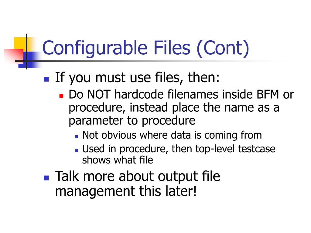 Configurable Files (Cont)