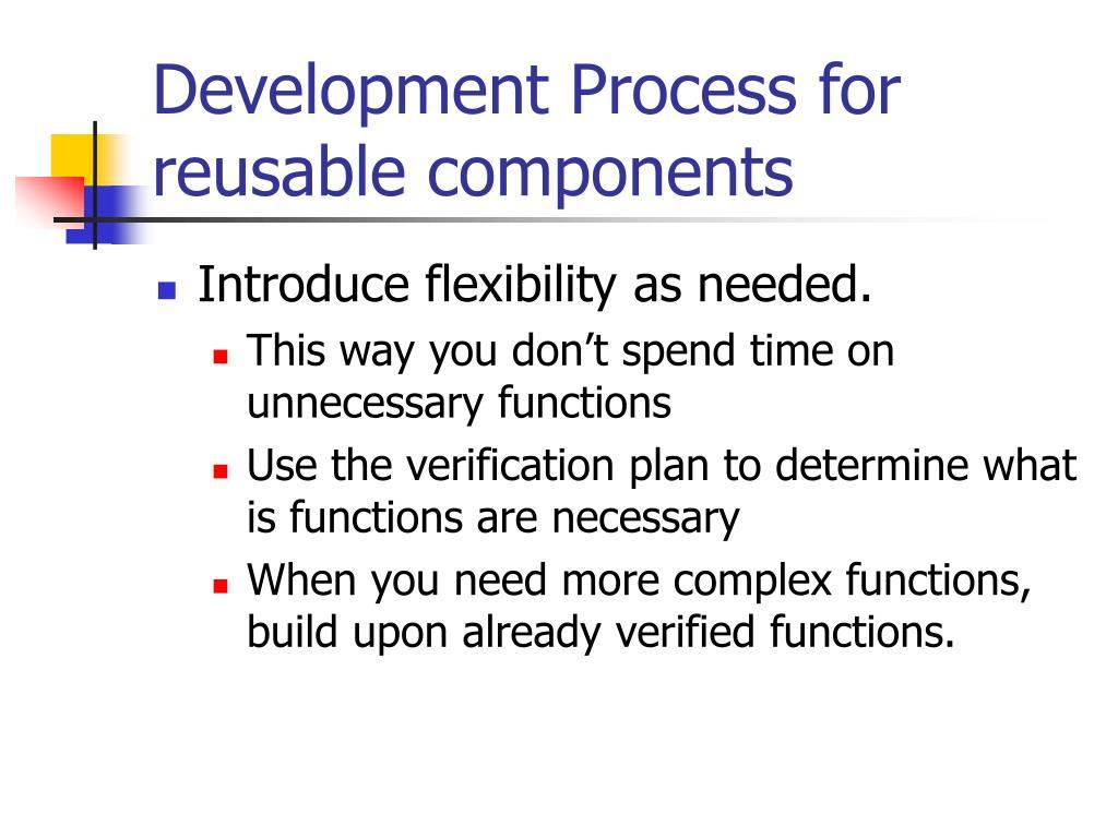 Development Process for reusable components