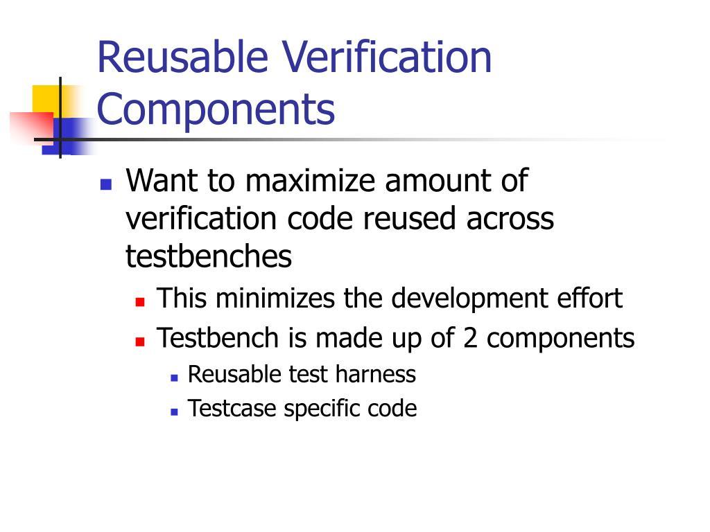Reusable Verification Components