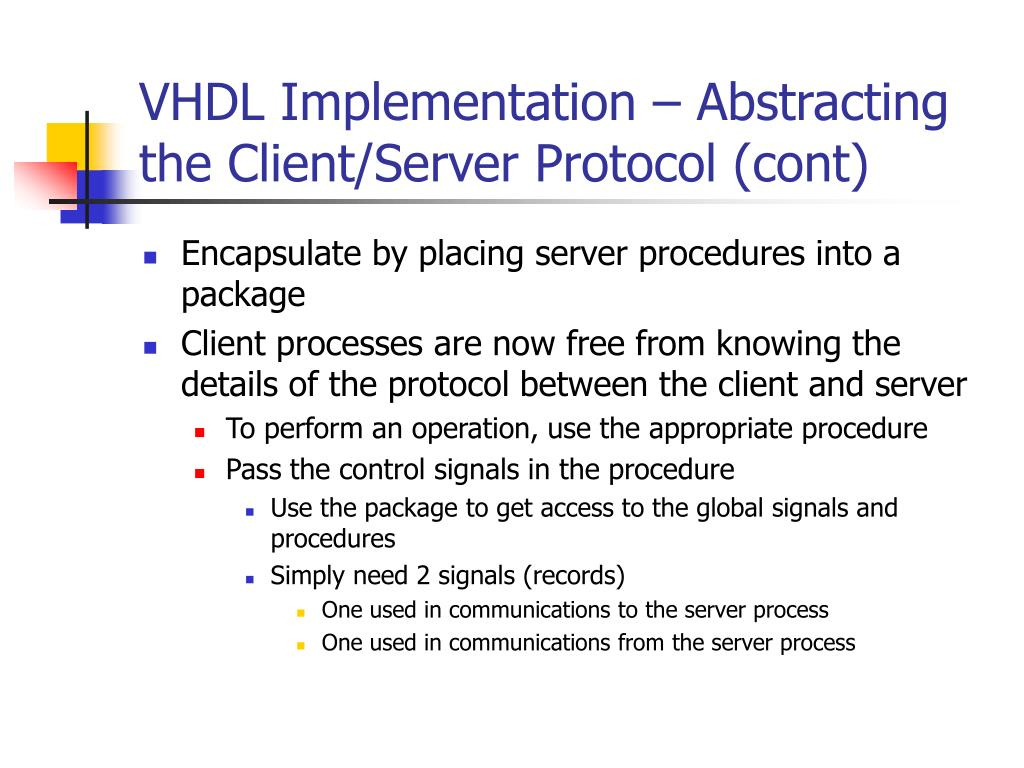 VHDL Implementation – Abstracting the Client/Server Protocol (cont)