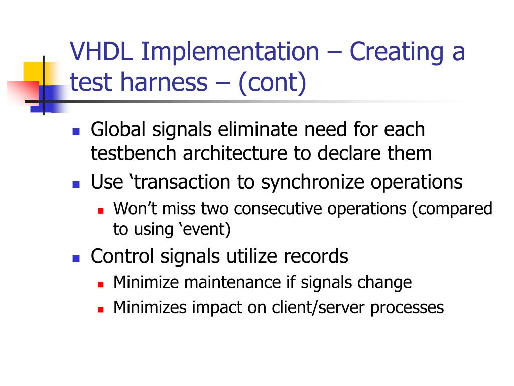 VHDL Implementation – Creating a test harness – (cont)