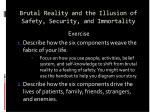 brutal reality and the illusion of safety security and immortality37