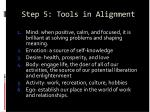 step 5 tools in alignment