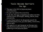 tools become barriers the ego