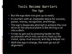 tools become barriers the ego58