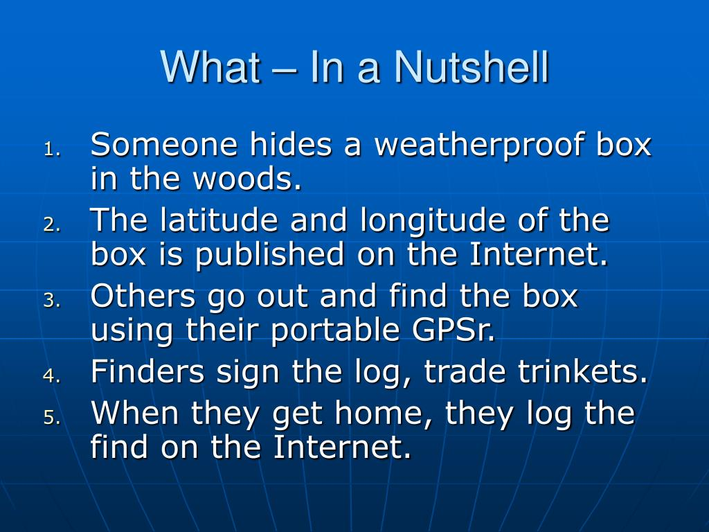 What – In a Nutshell