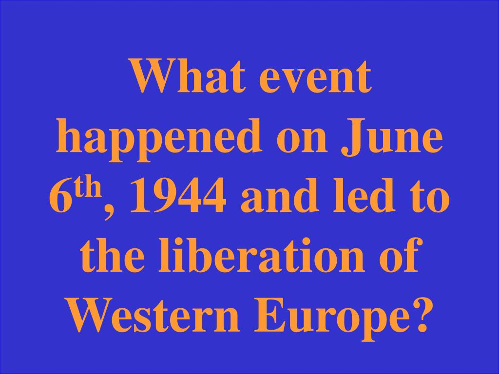 What event happened on June 6