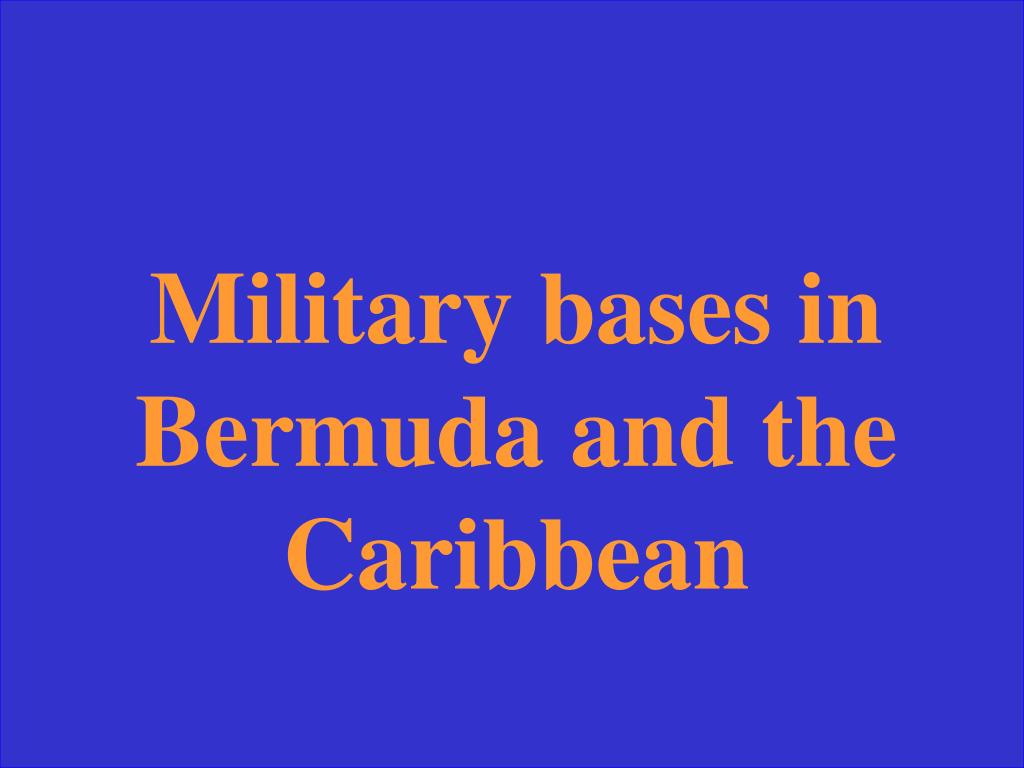 Military bases in Bermuda and the Caribbean