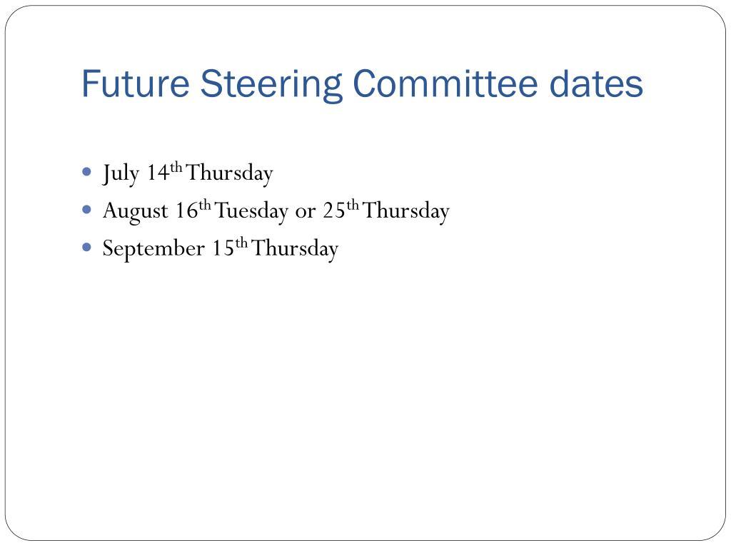 Future Steering Committee dates