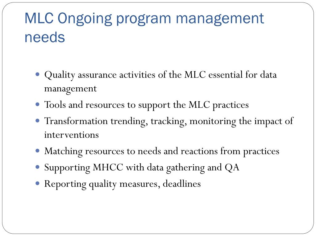MLC Ongoing program management needs