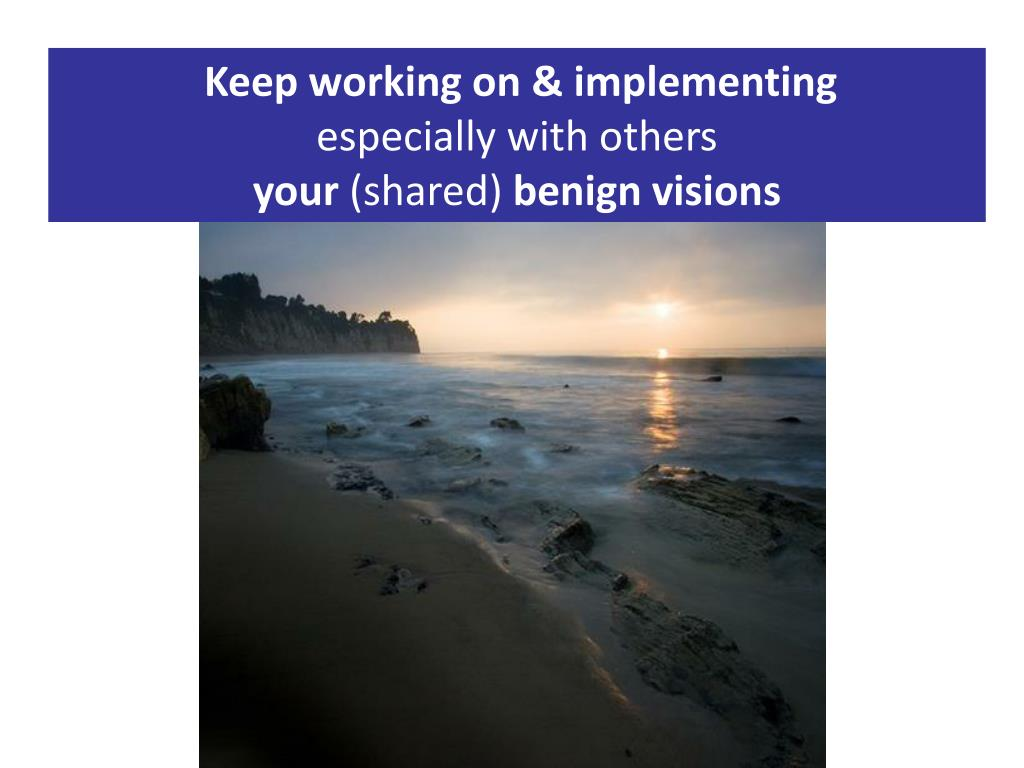 Keep working on & implementing