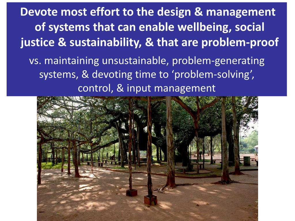 Devote most effort to the design & management