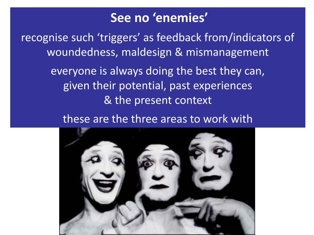 See no 'enemies'