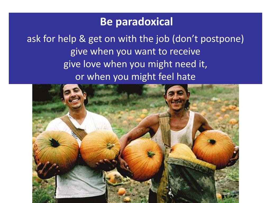Be paradoxical