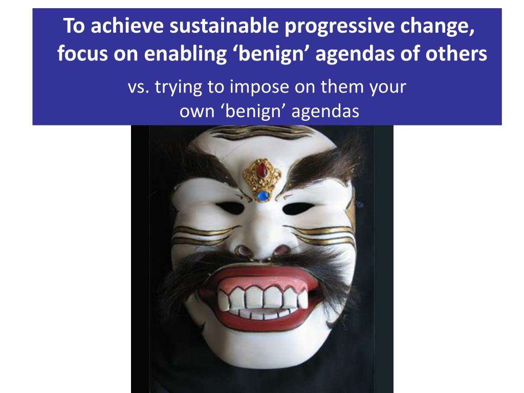 To achieve sustainable progressive change,
