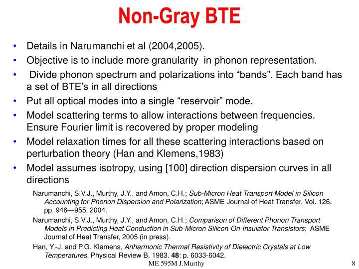 Non-Gray BTE