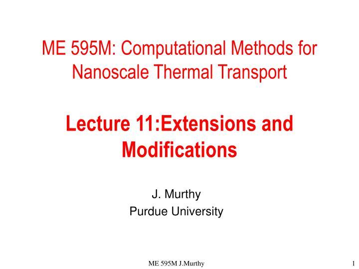 ME 595M: Computational Methods for Nanoscale Thermal Transport