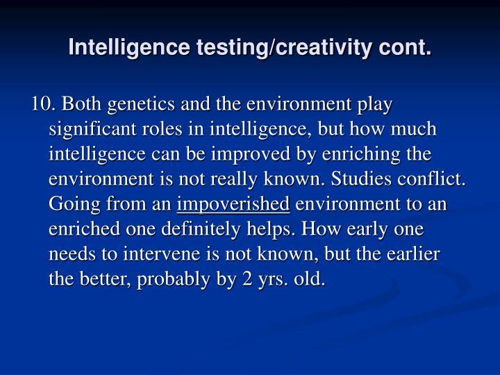 Intelligence testing/creativity cont.