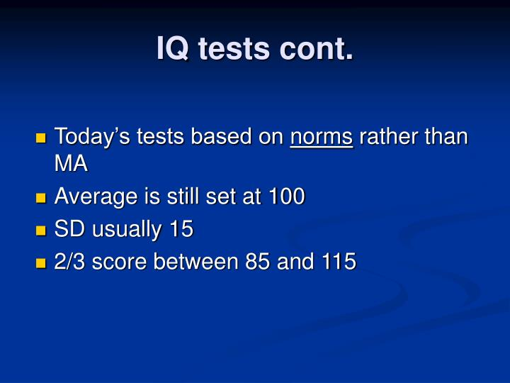 IQ tests cont.