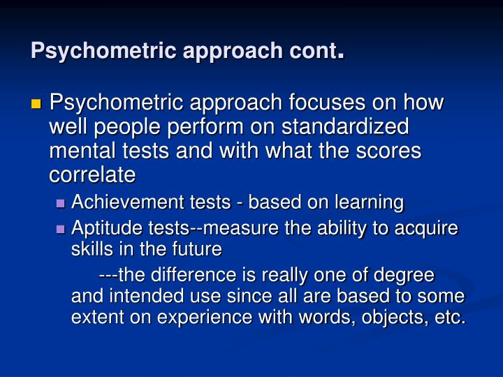 Psychometric approach cont
