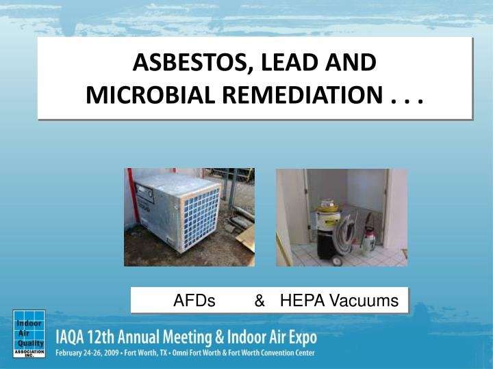 Asbestos lead and microbial remediation