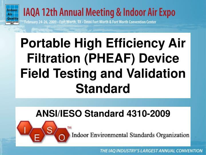portable high efficiency air filtration pheaf device field testing and validation standard n.