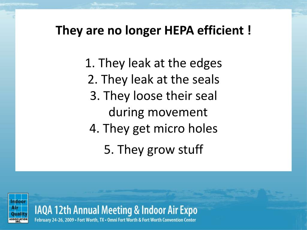 They are no longer HEPA efficient !