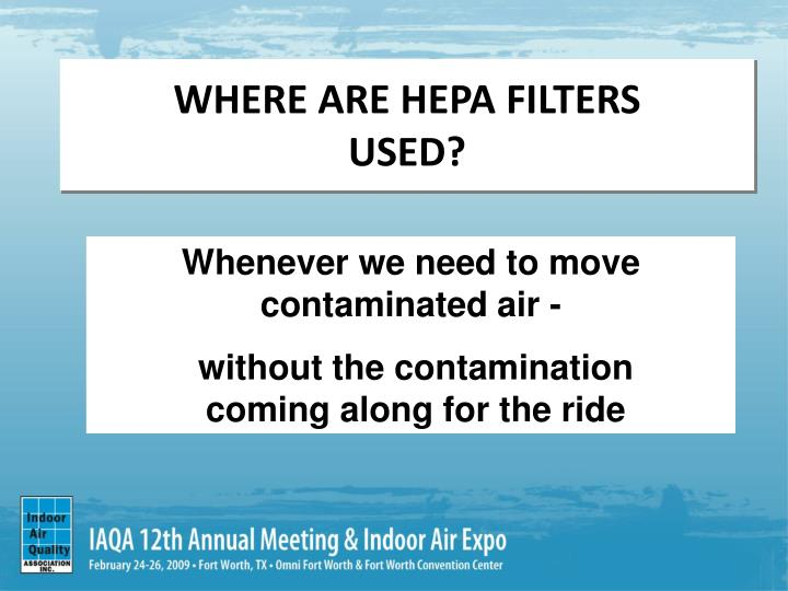 Where are hepa filters used