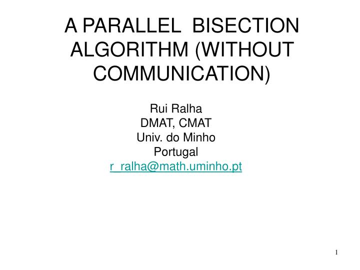 A parallel bisection algorithm without communication