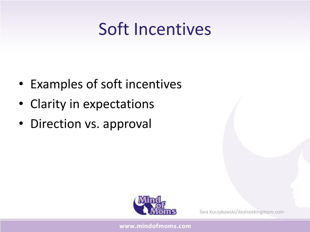 Soft Incentives