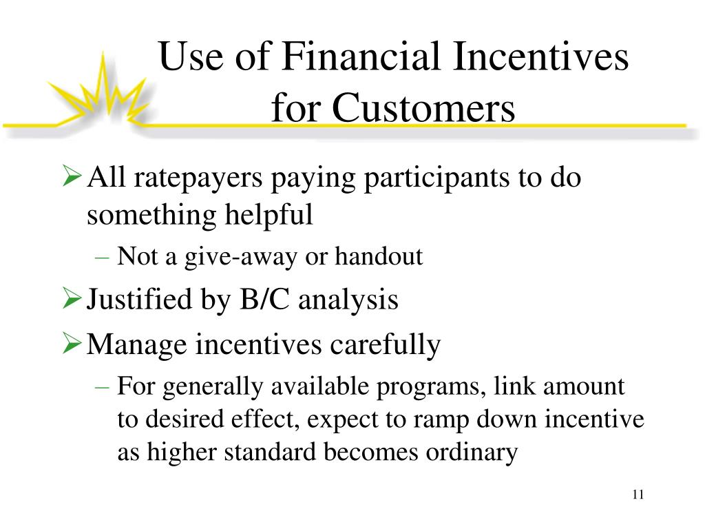 Use of Financial Incentives for Customers