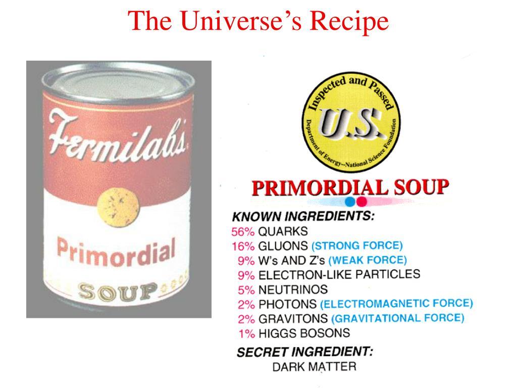 The Universe's Recipe