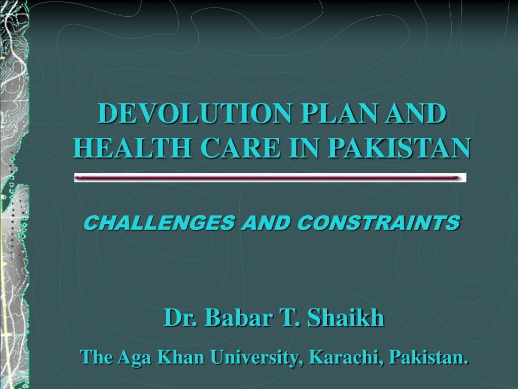 PPT - DEVOLUTION PLAN AND HEALTH CARE IN PAKISTAN ...