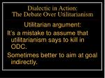 dialectic in action the debate over utilitarianism38